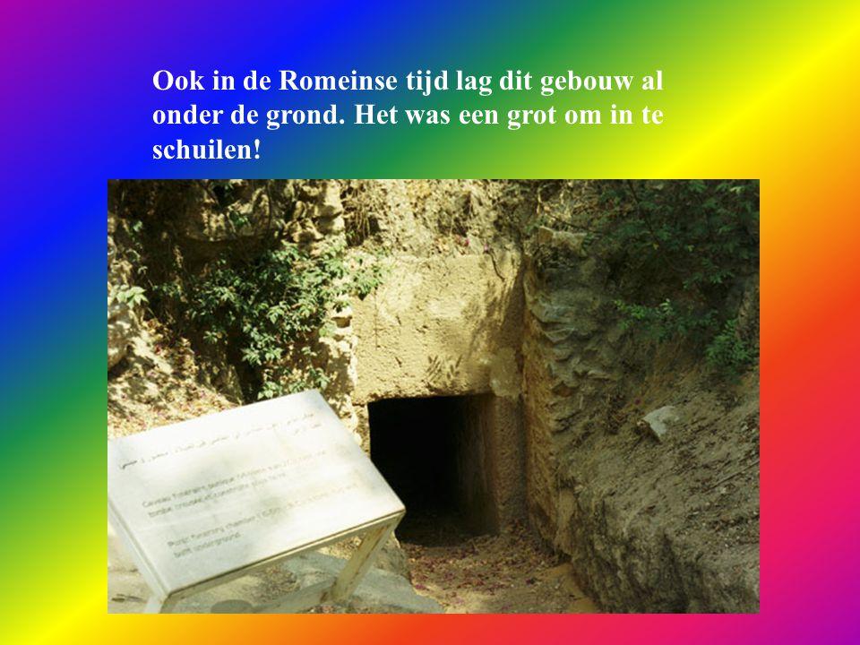 Ook in de Romeinse tijd lag dit gebouw al onder de grond. Het was een grot om in te schuilen!