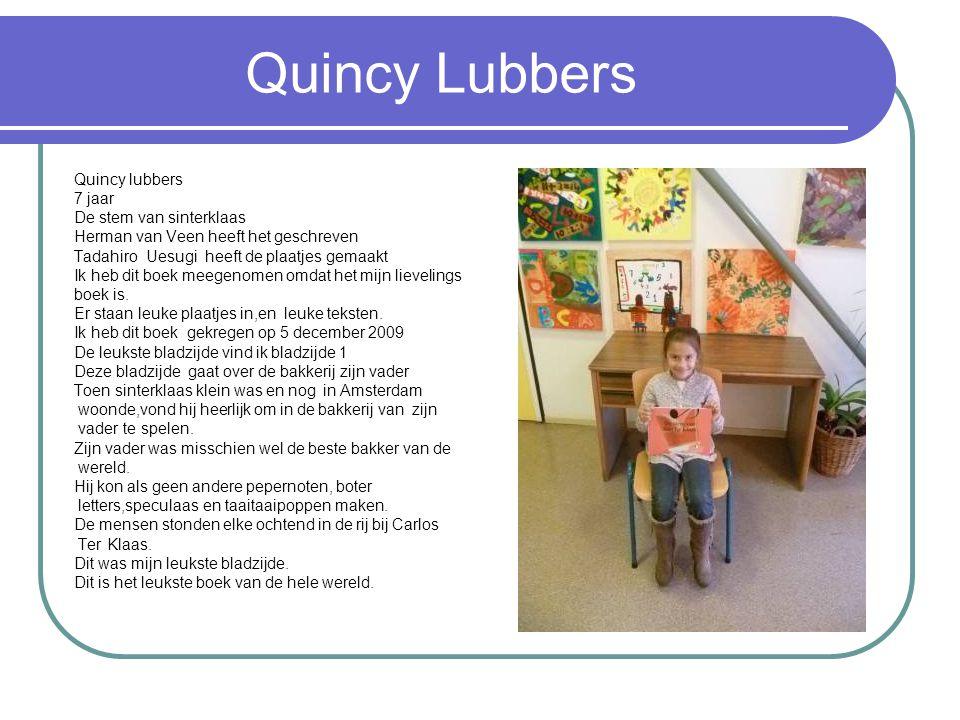 Quincy Lubbers Quincy lubbers 7 jaar De stem van sinterklaas Herman van Veen heeft het geschreven Tadahiro Uesugi heeft de plaatjes gemaakt Ik heb dit