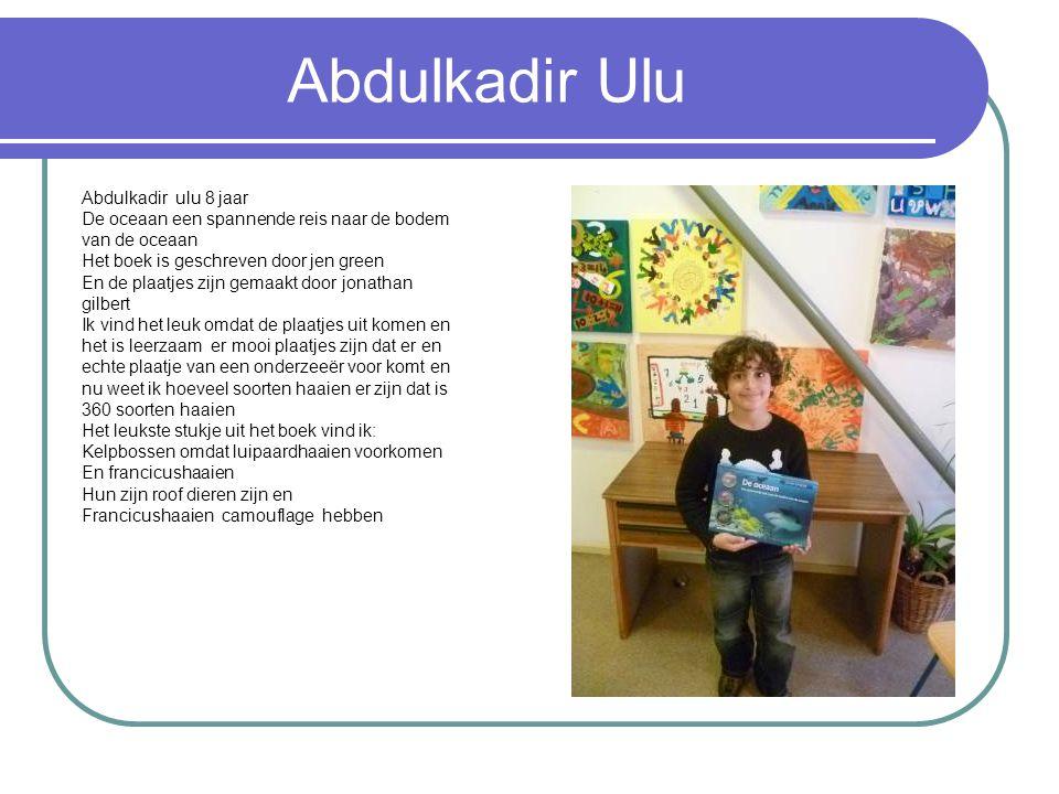 Abdulkadir Ulu Abdulkadir ulu 8 jaar De oceaan een spannende reis naar de bodem van de oceaan Het boek is geschreven door jen green En de plaatjes zij
