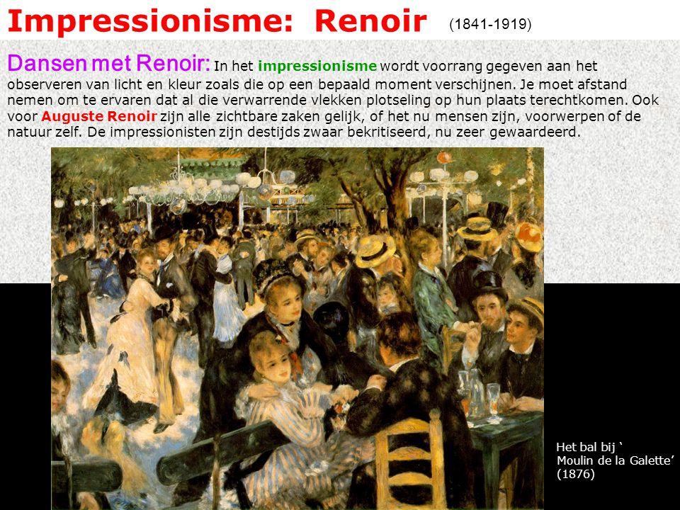 Impressionisme: Renoir Dansen met Renoir: In het impressionisme wordt voorrang gegeven aan het observeren van licht en kleur zoals die op een bepaald moment verschijnen.