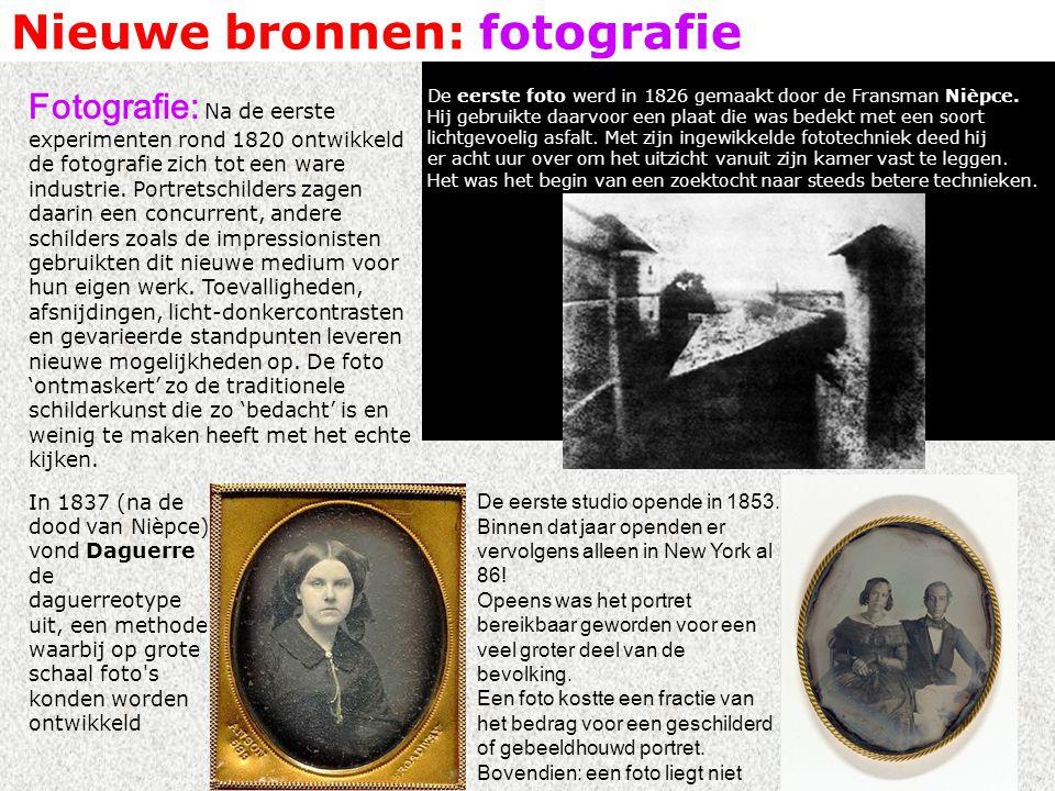Nieuwe bronnen: fotografie Fotografie: Na de eerste experimenten rond 1820 ontwikkeld de fotografie zich tot een ware industrie.