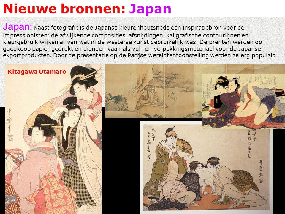 Nieuwe bronnen: Japan Japan: Naast fotografie is de Japanse kleurenhoutsnede een inspiratiebron voor de impressionisten: de afwijkende composities, afsnijdingen, kaligrafische contourlijnen en kleurgebruik wijken af van wat in de westerse kunst gebruikelijk was.