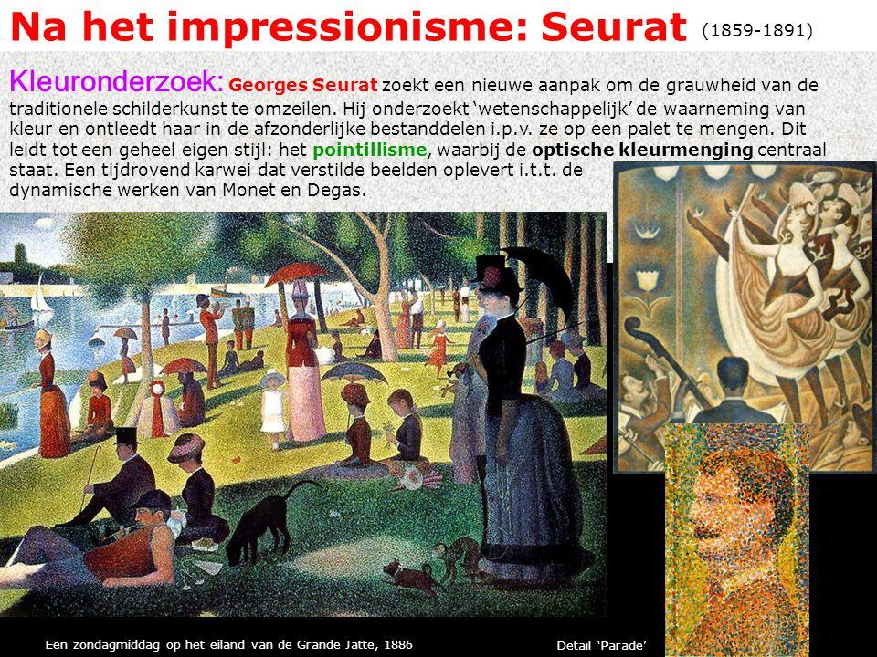 Na het impressionisme: Seurat Kleuronderzoek: Georges Seurat zoekt een nieuwe aanpak om de grauwheid van de traditionele schilderkunst te omzeilen.