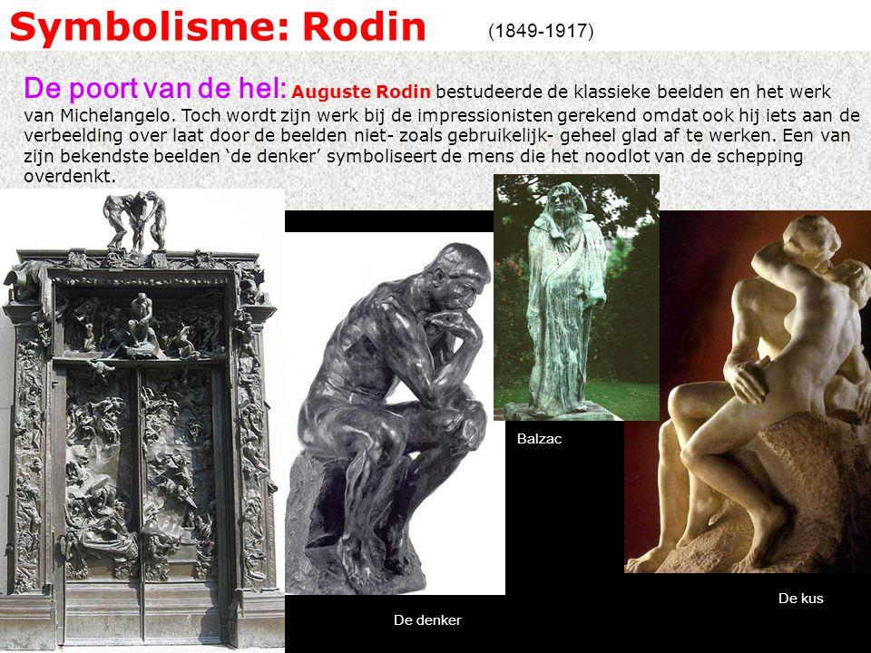 Symbolisme: Rodin De poort van de hel: Auguste Rodin bestudeerde de klassieke beelden en het werk van Michelangelo.