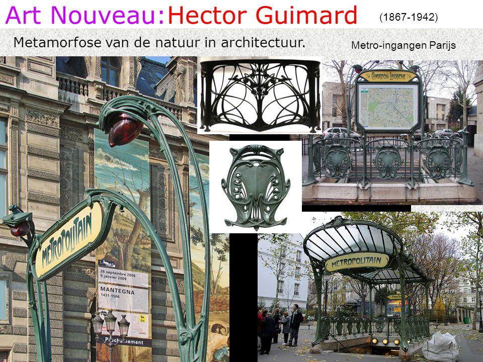 Art Nouveau:Hector Guimard (1867-1942) Metro-ingangen Parijs Metamorfose van de natuur in architectuur.
