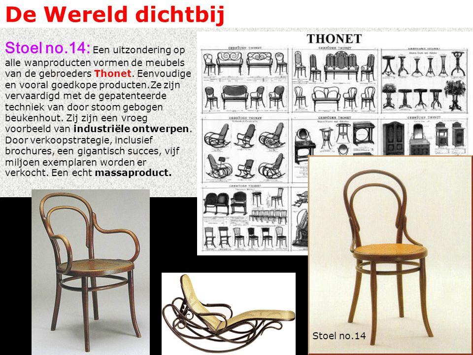 De Wereld dichtbij Stoel no.14: Een uitzondering op alle wanproducten vormen de meubels van de gebroeders Thonet.