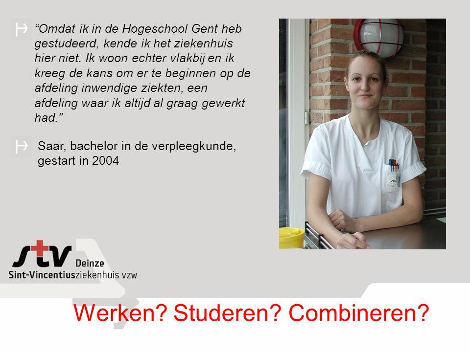 """""""Omdat ik in de Hogeschool Gent heb gestudeerd, kende ik het ziekenhuis hier niet. Ik woon echter vlakbij en ik kreeg de kans om er te beginnen op de"""