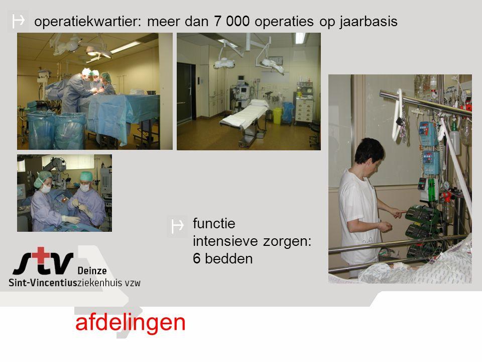 afdelingen functie intensieve zorgen: 6 bedden operatiekwartier: meer dan 7 000 operaties op jaarbasis