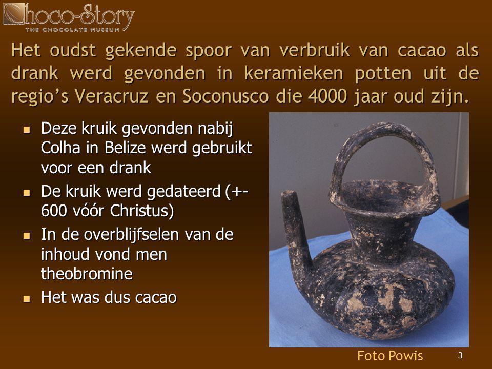 3 Het oudst gekende spoor van verbruik van cacao als drank werd gevonden in keramieken potten uit de regio's Veracruz en Soconusco die 4000 jaar oud z