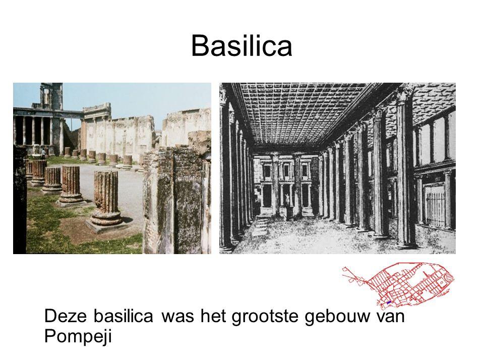 Basilica Deze basilica was het grootste gebouw van Pompeji