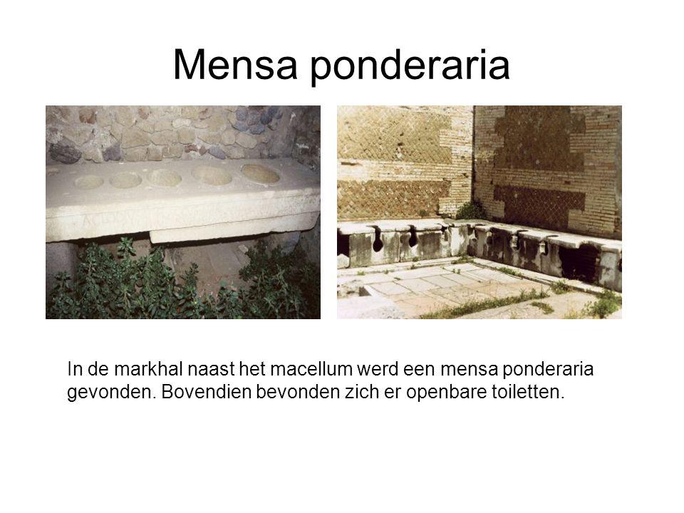 Mensa ponderaria In de markhal naast het macellum werd een mensa ponderaria gevonden. Bovendien bevonden zich er openbare toiletten.