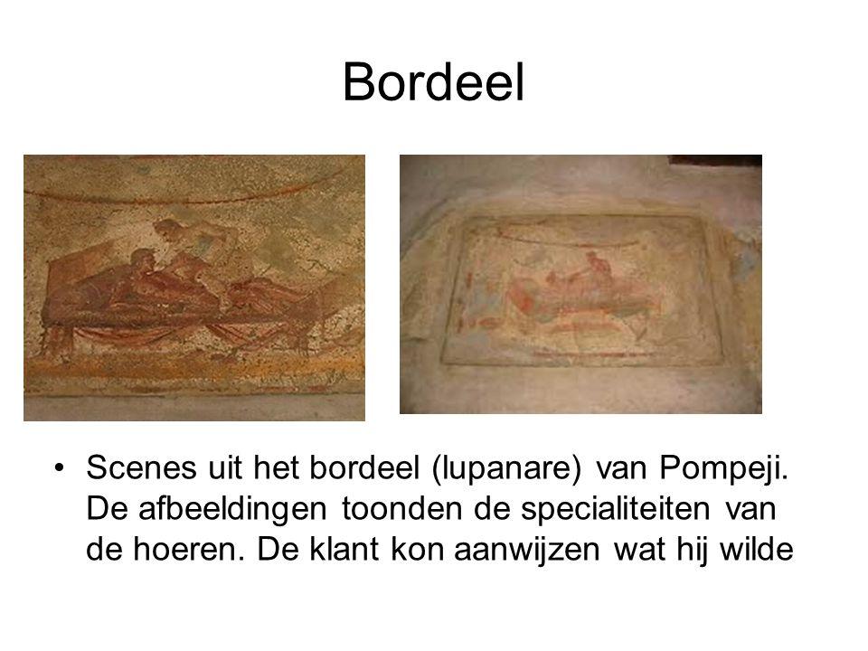 Bordeel •Scenes uit het bordeel (lupanare) van Pompeji. De afbeeldingen toonden de specialiteiten van de hoeren. De klant kon aanwijzen wat hij wilde
