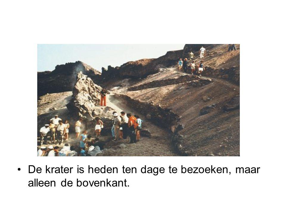 •De krater is heden ten dage te bezoeken, maar alleen de bovenkant.