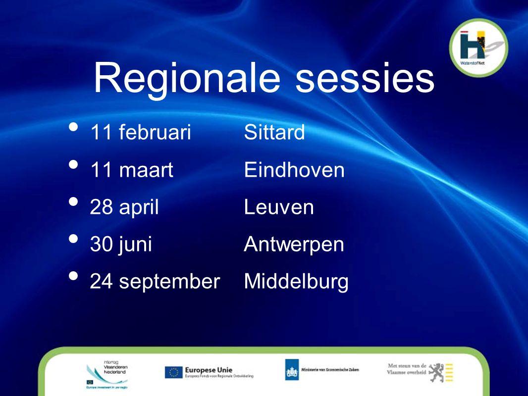 Regionale sessies • 11 februariSittard • 11 maartEindhoven • 28 aprilLeuven • 30 juniAntwerpen • 24 septemberMiddelburg