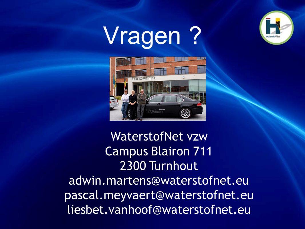 Vragen ? WaterstofNet vzw Campus Blairon 711 2300 Turnhout adwin.martens@waterstofnet.eu pascal.meyvaert@waterstofnet.eu liesbet.vanhoof@waterstofnet.