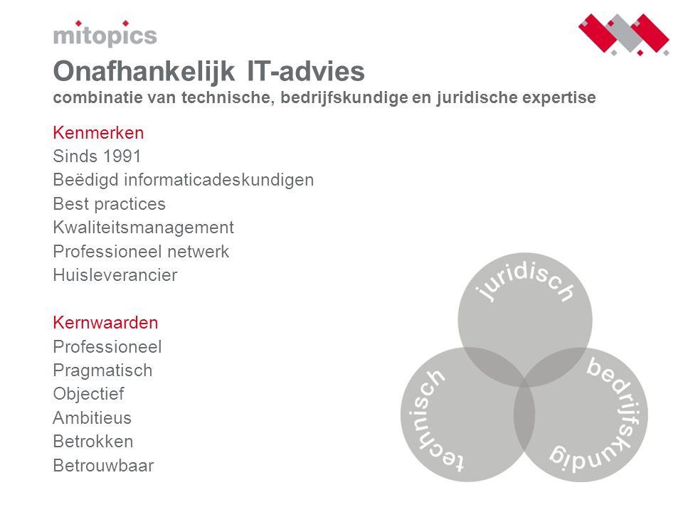 Onafhankelijk IT-advies combinatie van technische, bedrijfskundige en juridische expertise Kenmerken Sinds 1991 Beëdigd informaticadeskundigen Best pr
