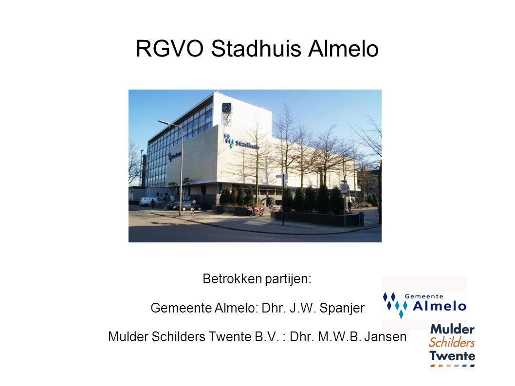 RGVO Stadhuis Almelo Betrokken partijen: Gemeente Almelo: Dhr.