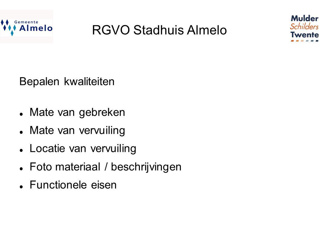 RGVO Stadhuis Almelo Bepalen kwaliteiten  Mate van gebreken  Mate van vervuiling  Locatie van vervuiling  Foto materiaal / beschrijvingen  Functionele eisen