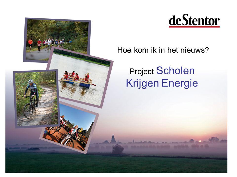 Hoe kom ik in het nieuws? Project Scholen Krijgen Energie