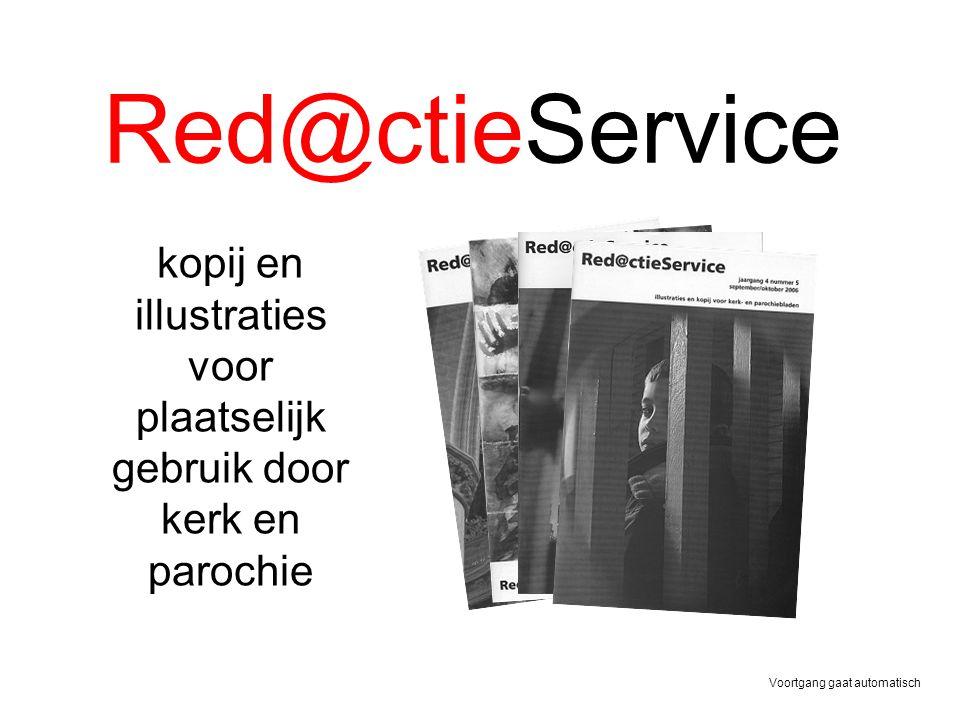 Red@ctieService kopij en illustraties voor plaatselijk gebruik door kerk en parochie Voortgang gaat automatisch