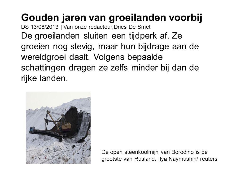 Gouden jaren van groeilanden voorbij DS 13/08/2013 | Van onze redacteur,Dries De Smet De groeilanden sluiten een tijdperk af. Ze groeien nog stevig, m