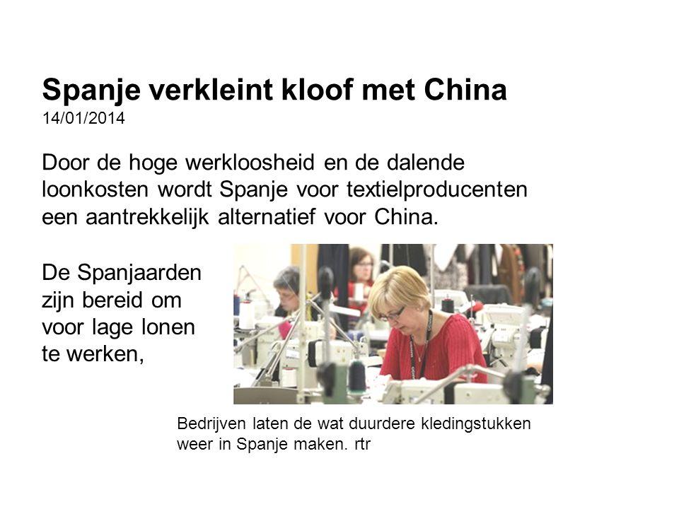 Spanje verkleint kloof met China 14/01/2014 Door de hoge werkloosheid en de dalende loonkosten wordt Spanje voor textielproducenten een aantrekkelijk