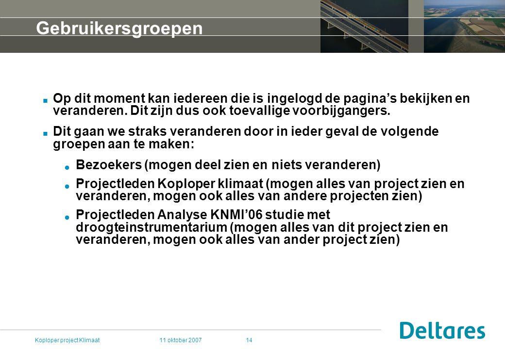 11 oktober 2007Koploper project Klimaat14 Gebruikersgroepen.