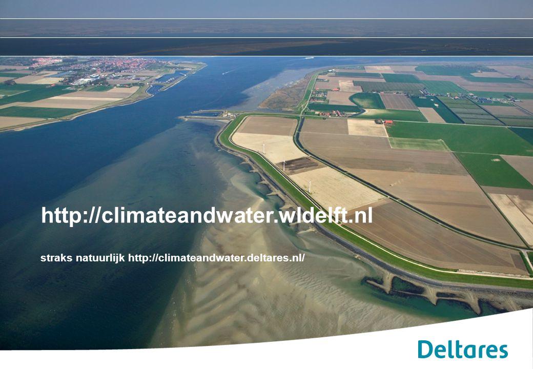 Koploper project Klimaat2 http://climateandwater.wldelft.nl straks natuurlijk http://climateandwater.deltares.nl/
