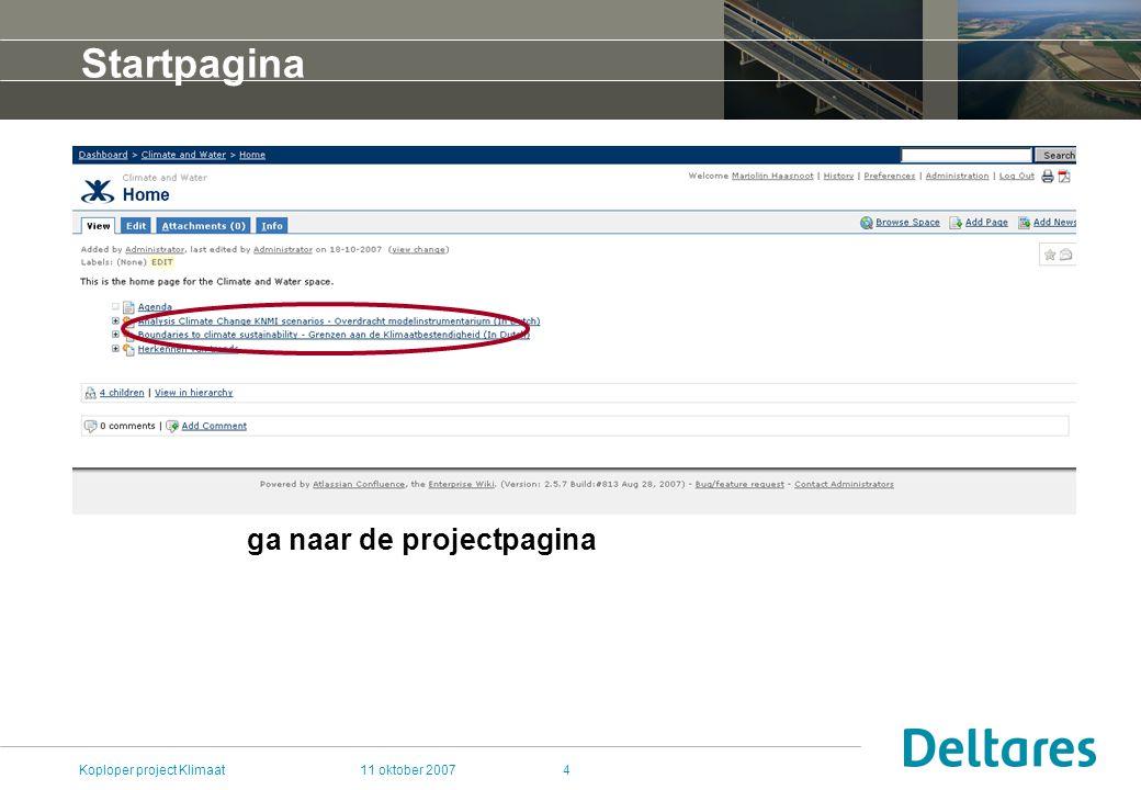 11 oktober 2007Koploper project Klimaat4 Startpagina ga naar de projectpagina