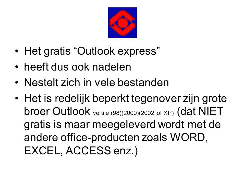 """•Het gratis """"Outlook express"""" •heeft dus ook nadelen •Nestelt zich in vele bestanden •Het is redelijk beperkt tegenover zijn grote broer Outlook versi"""