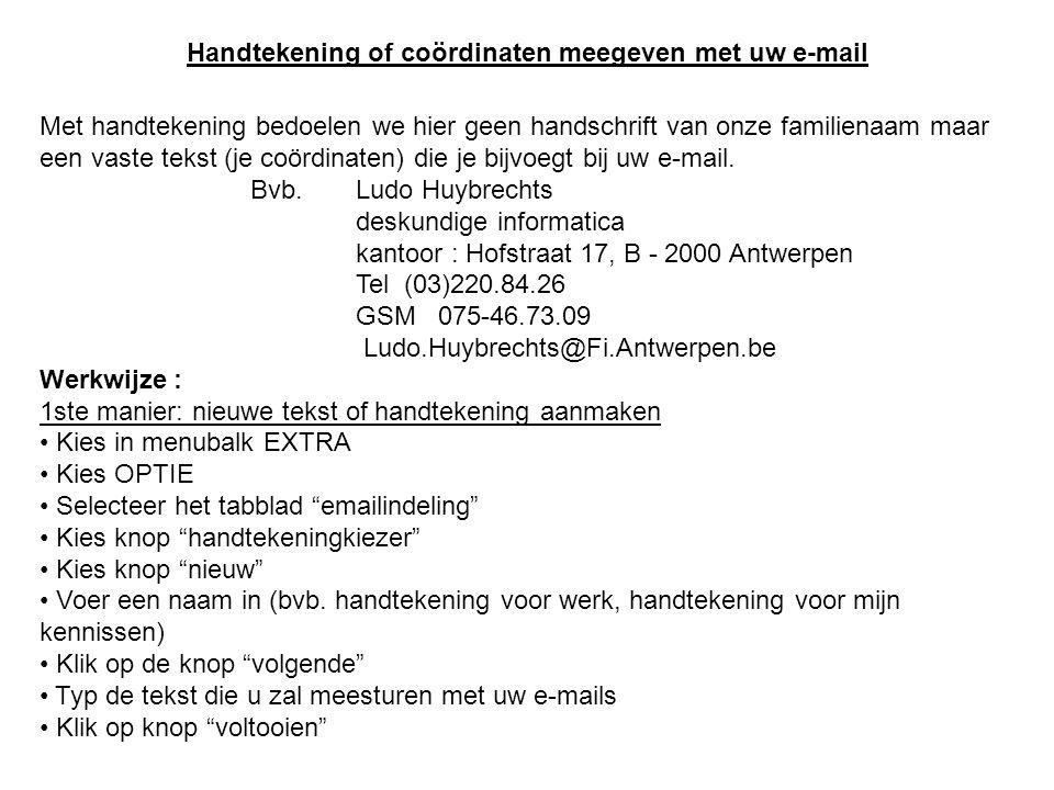 Handtekening of coördinaten meegeven met uw e-mail Met handtekening bedoelen we hier geen handschrift van onze familienaam maar een vaste tekst (je co