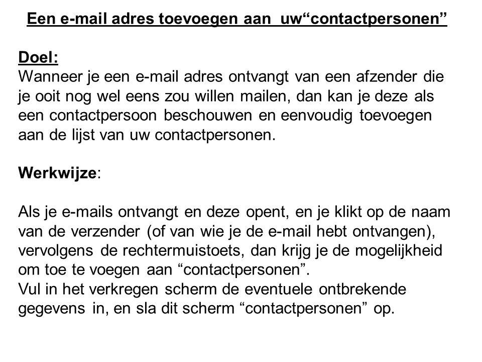 """Een e-mail adres toevoegen aan uw""""contactpersonen"""" Doel: Wanneer je een e-mail adres ontvangt van een afzender die je ooit nog wel eens zou willen mai"""