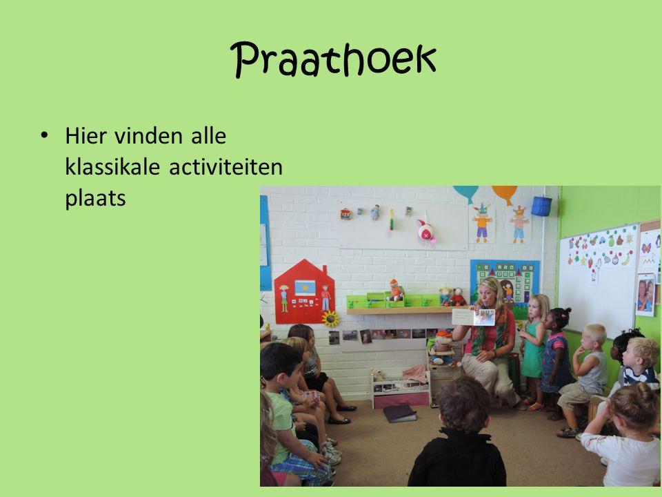 Praathoek • Hier vinden alle klassikale activiteiten plaats