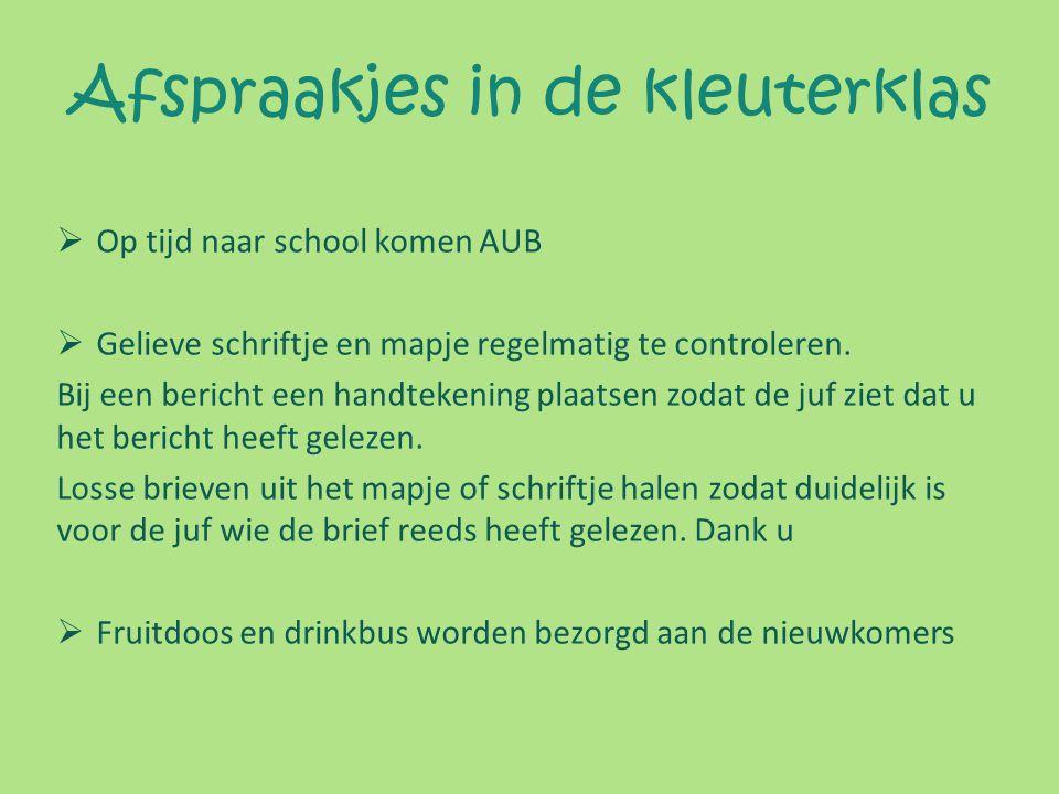  Op tijd naar school komen AUB  Gelieve schriftje en mapje regelmatig te controleren.