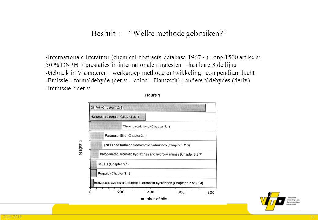 """113 juli 2014 Besluit : """"Welke methode gebruiken?"""" -Internationale literatuur (chemical abstracts database 1967 - ) : ong 1500 artikels; 50 % DNPH / p"""