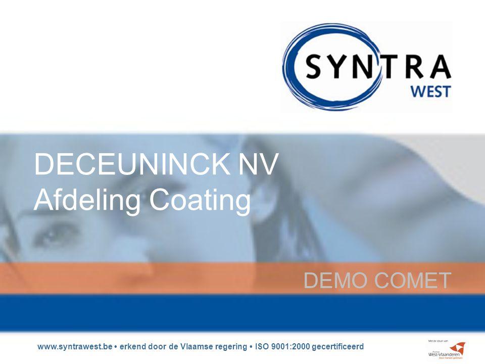 www.syntrawest.be • erkend door de Vlaamse regering • ISO 9001:2000 gecertificeerd DECEUNINCK NV Afdeling Coating DEMO COMET
