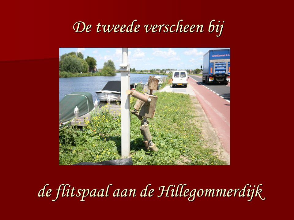 De tweede verscheen bij de flitspaal aan de Hillegommerdijk de flitspaal aan de Hillegommerdijk