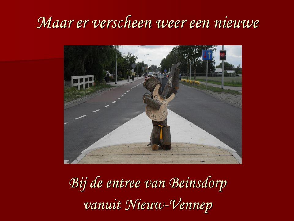De derde verscheen op de hoek Venneperweg-Rietkraag Maar heeft zichzelf door het hoofd hoofd geschoten Uit respect geen foto geplaatst. De ontwerper v