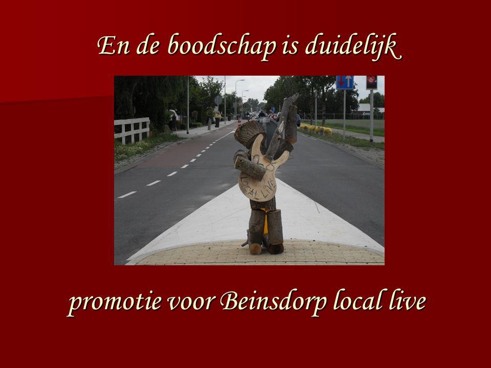 En de boodschap is duidelijk promotie voor Beinsdorp local live