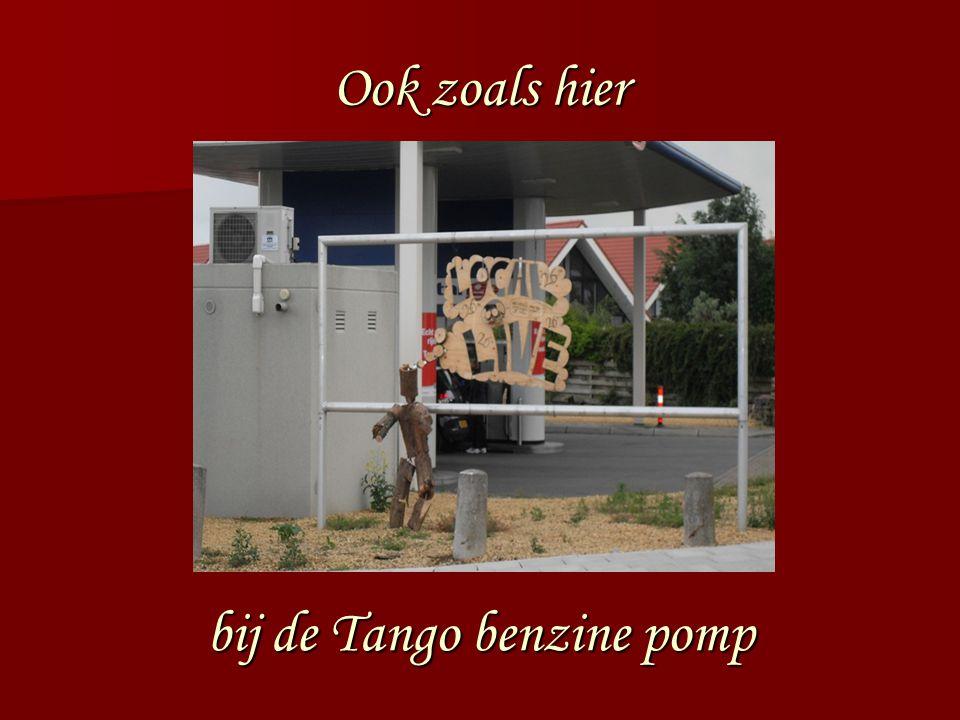 Ook zoals hier bij de Tango benzine pomp