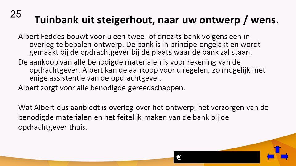 Tuinbank uit steigerhout, naar uw ontwerp / wens.