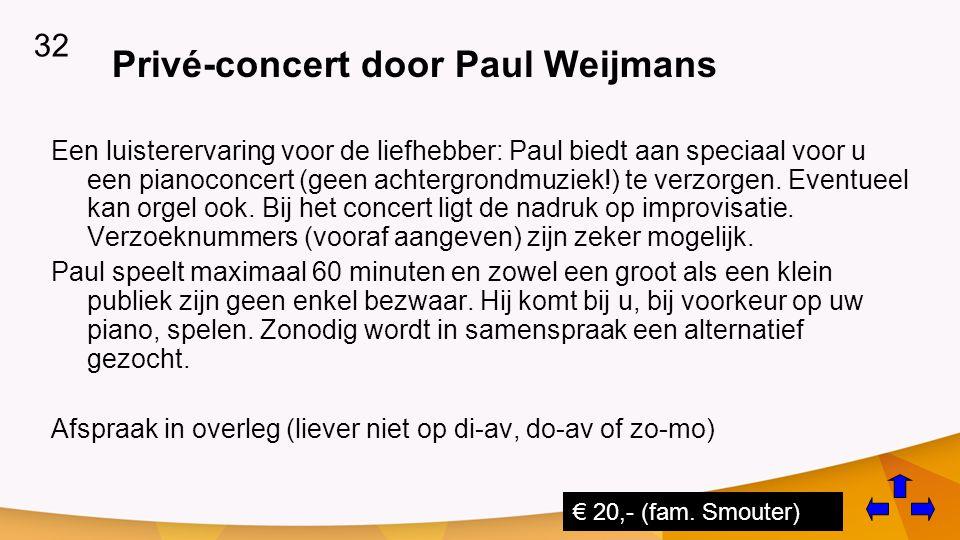 Privé-concert door Paul Weijmans Een luisterervaring voor de liefhebber: Paul biedt aan speciaal voor u een pianoconcert (geen achtergrondmuziek!) te verzorgen.