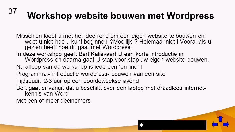 Workshop website bouwen met Wordpress Misschien loopt u met het idee rond om een eigen website te bouwen en weet u niet hoe u kunt beginnen ?Moeilijk .