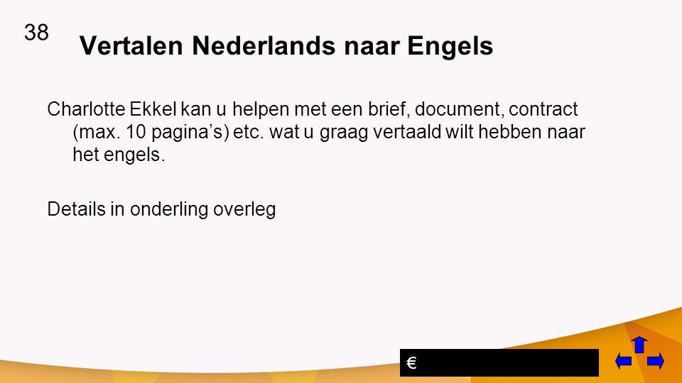 Vertalen Nederlands naar Engels Charlotte Ekkel kan u helpen met een brief, document, contract (max.