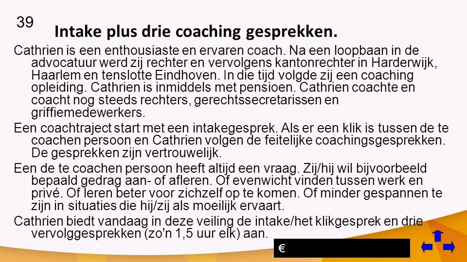 Intake plus drie coaching gesprekken.Cathrien is een enthousiaste en ervaren coach.