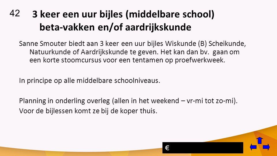 3 keer een uur bijles (middelbare school) beta-vakken en/of aardrijkskunde Sanne Smouter biedt aan 3 keer een uur bijles Wiskunde (B) Scheikunde, Natuurkunde of Aardrijkskunde te geven.