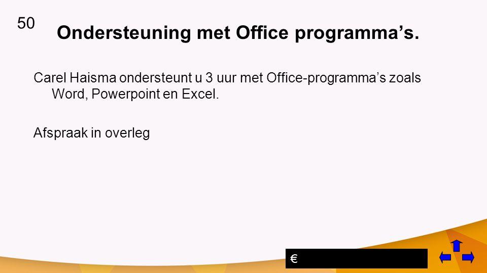 Ondersteuning met Office programma's.