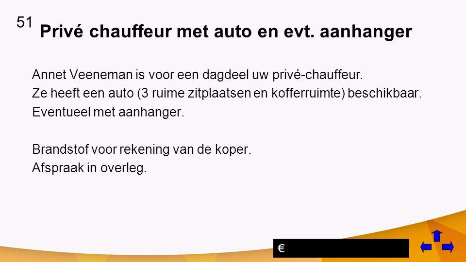 Privé chauffeur met auto en evt.aanhanger Annet Veeneman is voor een dagdeel uw privé-chauffeur.