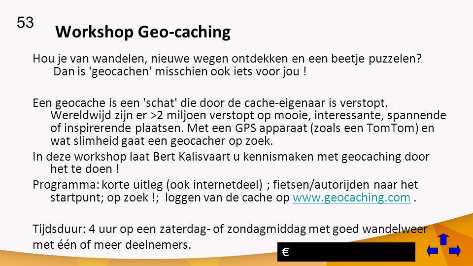 Workshop Geo-caching Hou je van wandelen, nieuwe wegen ontdekken en een beetje puzzelen.