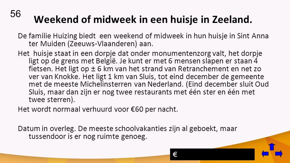 Weekend of midweek in een huisje in Zeeland.